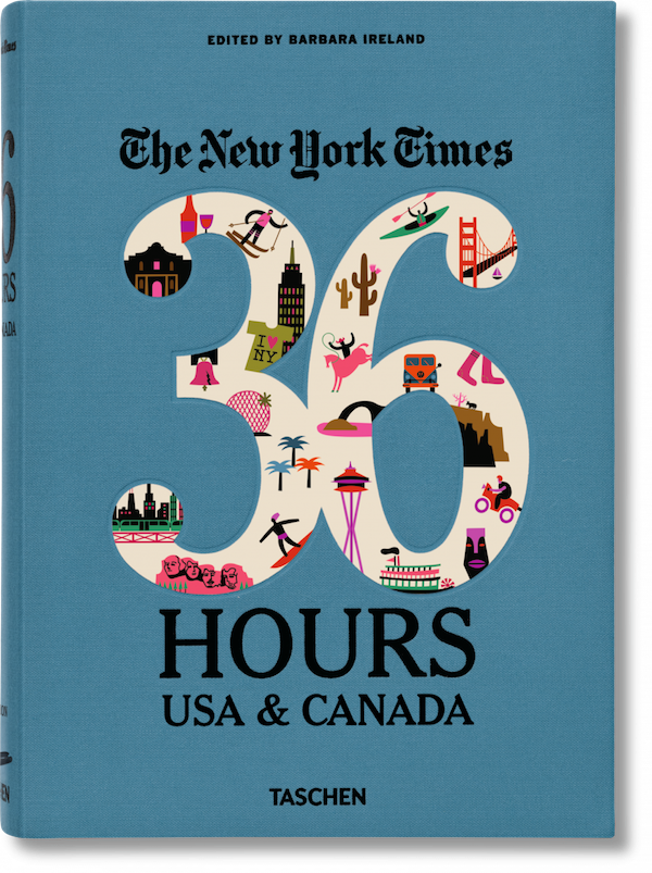 The New York Times: 36 Hours USA & Canada Book