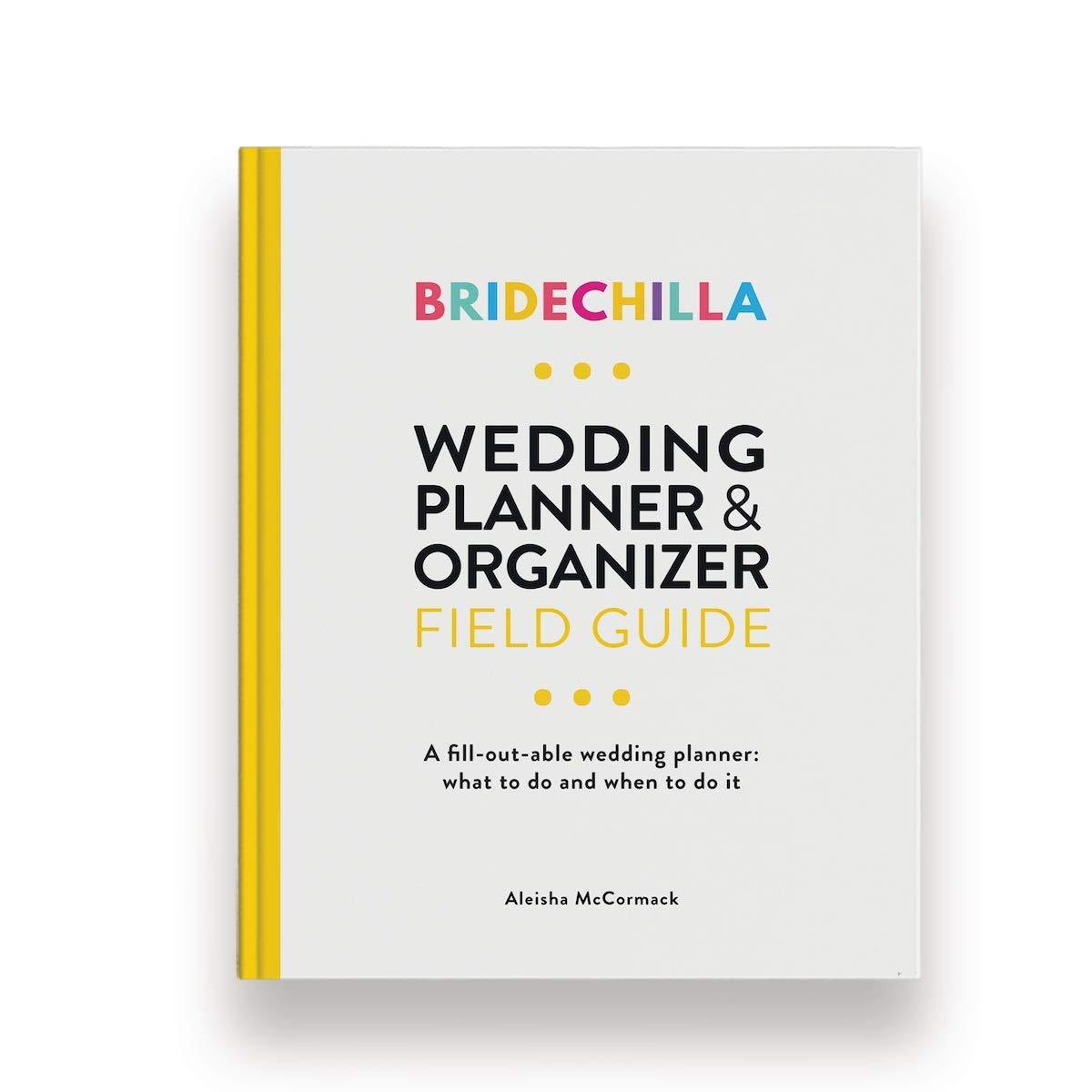 Bridechilla Wedding Planning Field Guide