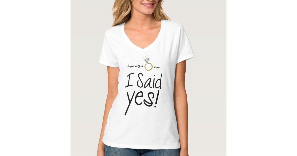 """""""I Said Yes"""" Shirt"""